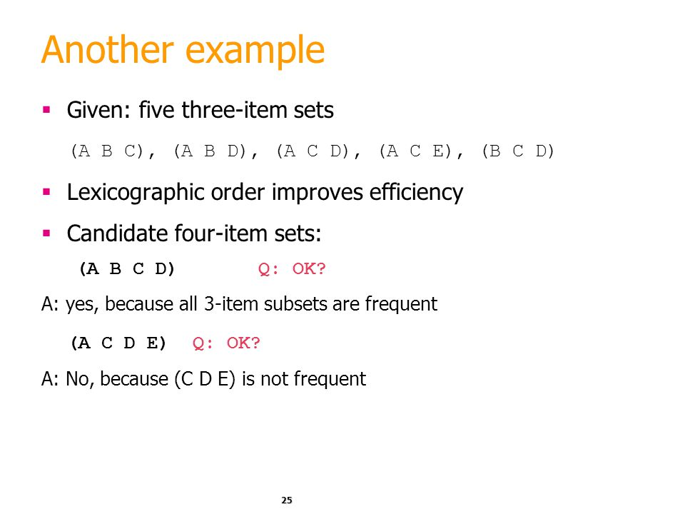 Another example Given: five three-item sets