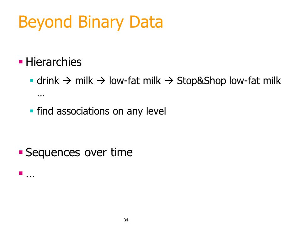 Beyond Binary Data Hierarchies Sequences over time …