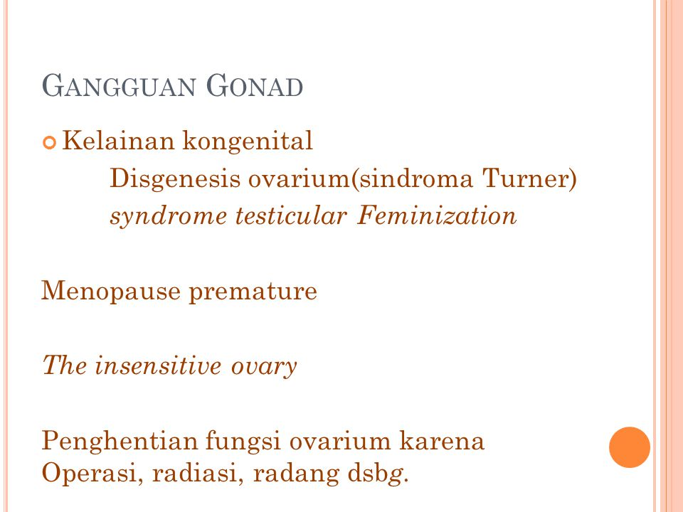 Gangguan Gonad Kelainan kongenital Disgenesis ovarium(sindroma Turner)