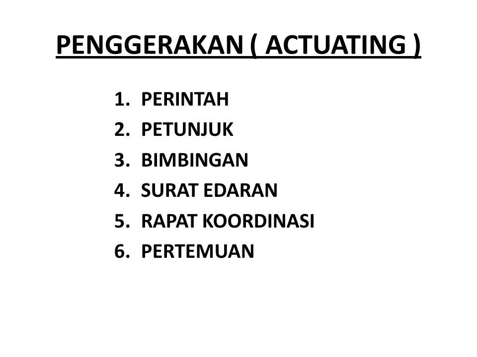 PENGGERAKAN ( ACTUATING )