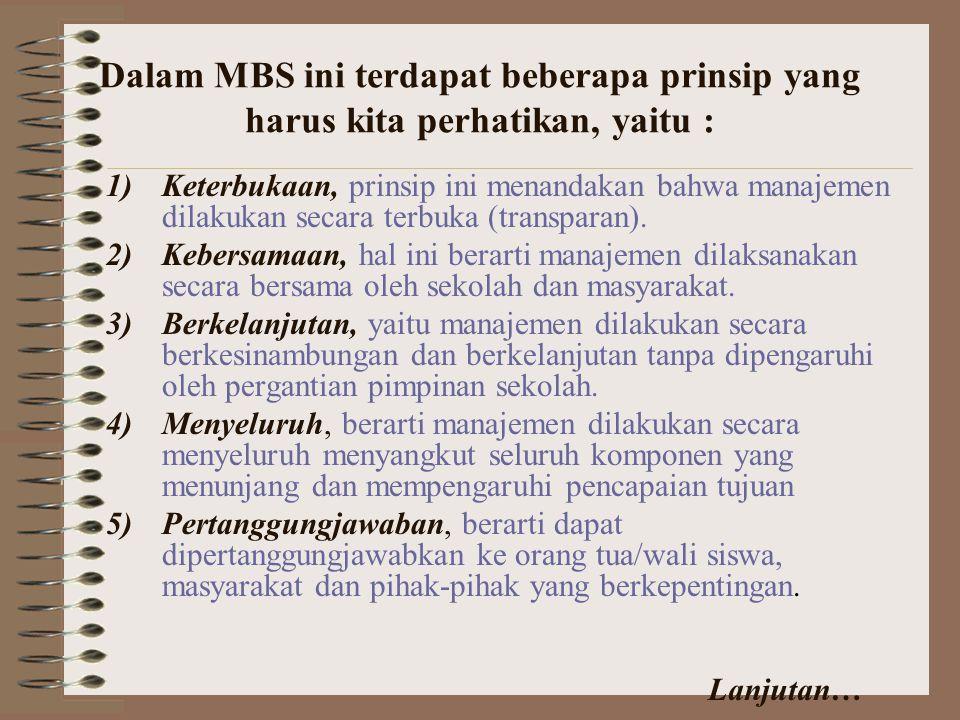 Dalam MBS ini terdapat beberapa prinsip yang harus kita perhatikan, yaitu :