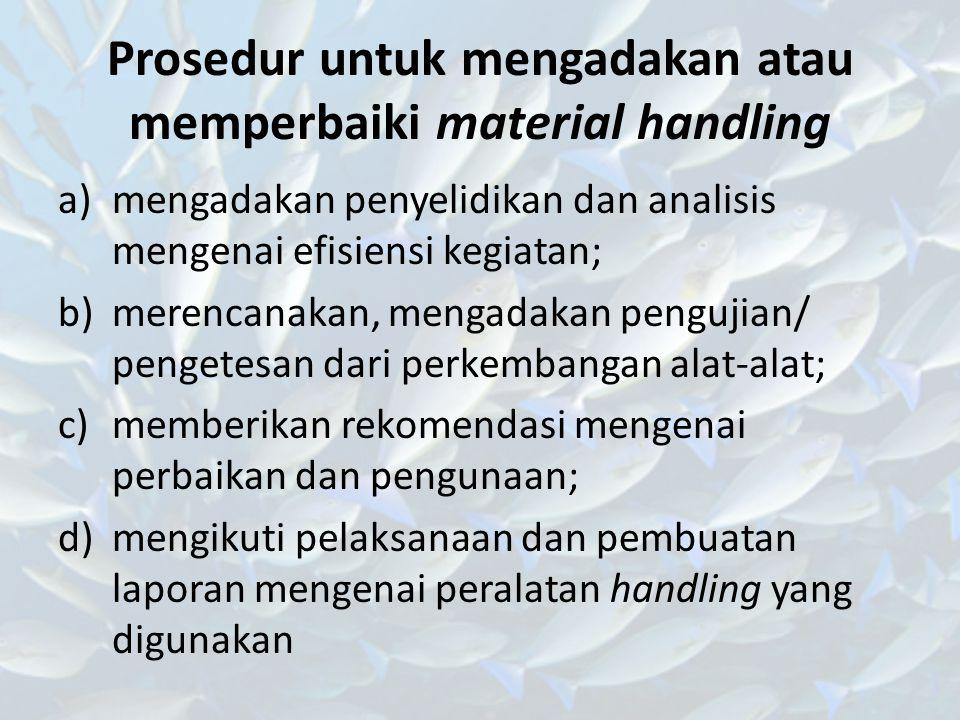 Prosedur untuk mengadakan atau memperbaiki material handling