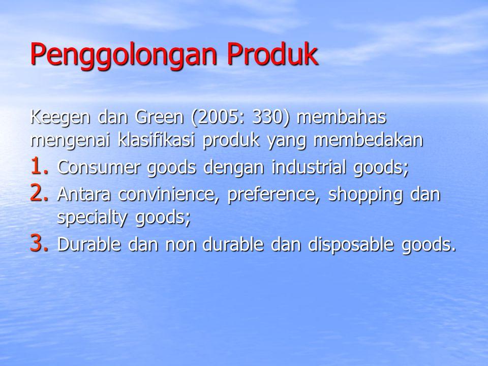 Penggolongan Produk Keegen dan Green (2005: 330) membahas mengenai klasifikasi produk yang membedakan.