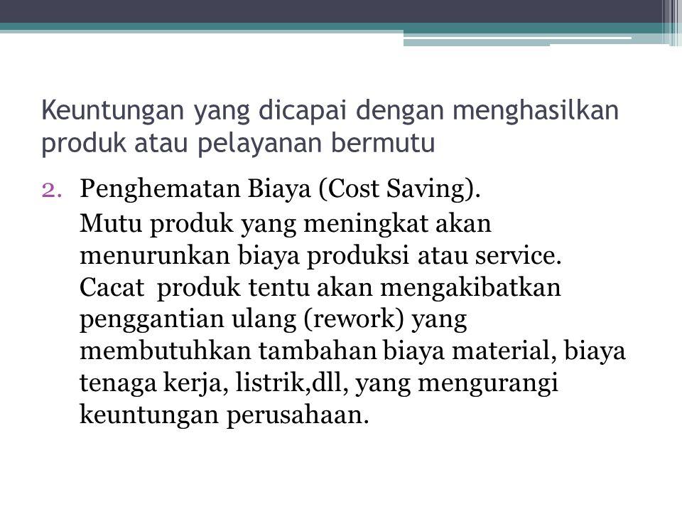 Keuntungan yang dicapai dengan menghasilkan produk atau pelayanan bermutu