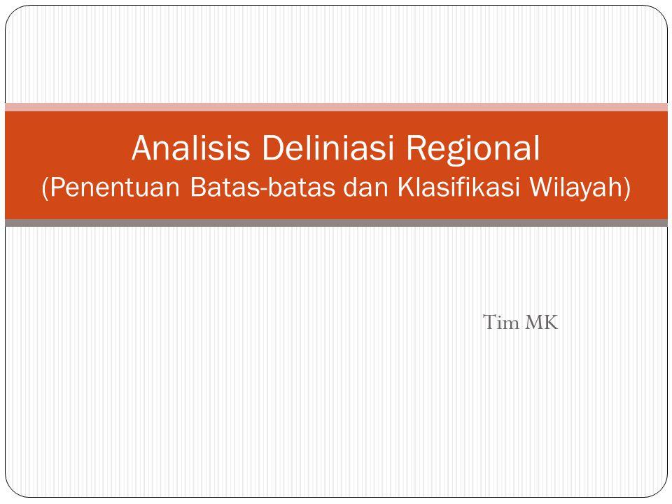 Analisis Deliniasi Regional (Penentuan Batas-batas dan Klasifikasi Wilayah)