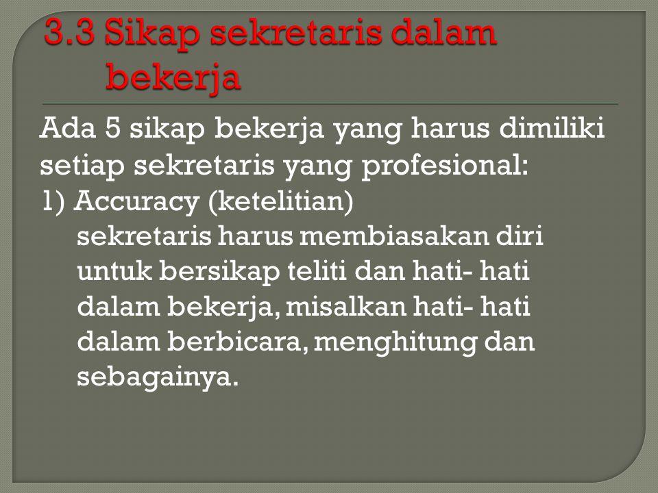3.3 Sikap sekretaris dalam bekerja