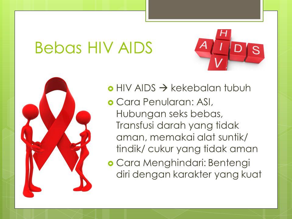 Bebas HIV AIDS HIV AIDS  kekebalan tubuh