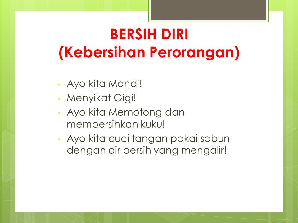 BERSIH DIRI (Kebersihan Perorangan)