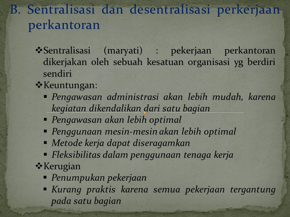 B. Sentralisasi dan desentralisasi perkerjaan perkantoran