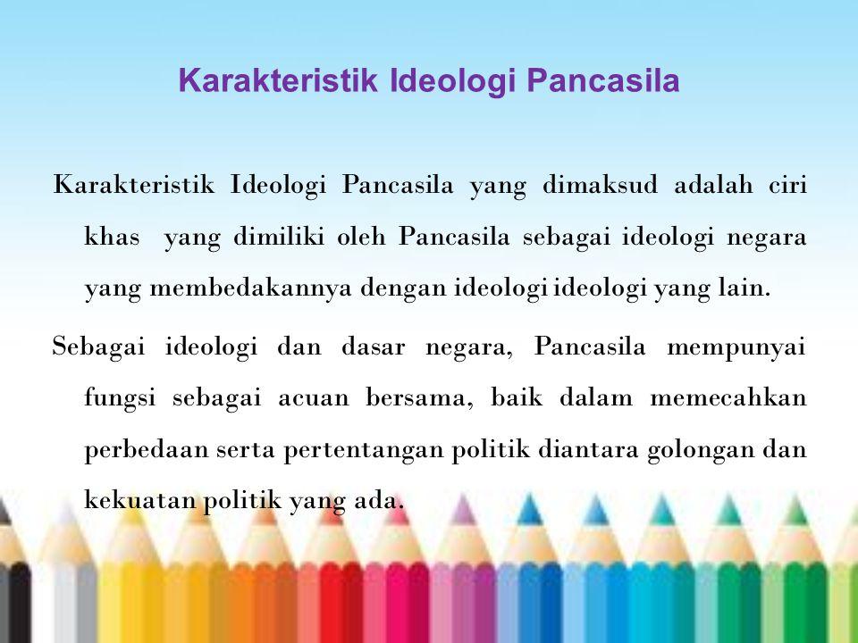 Karakteristik Ideologi Pancasila