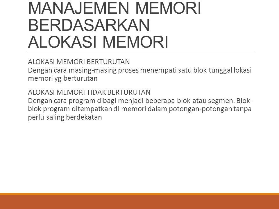 MANAJEMEN MEMORI BERDASARKAN ALOKASI MEMORI