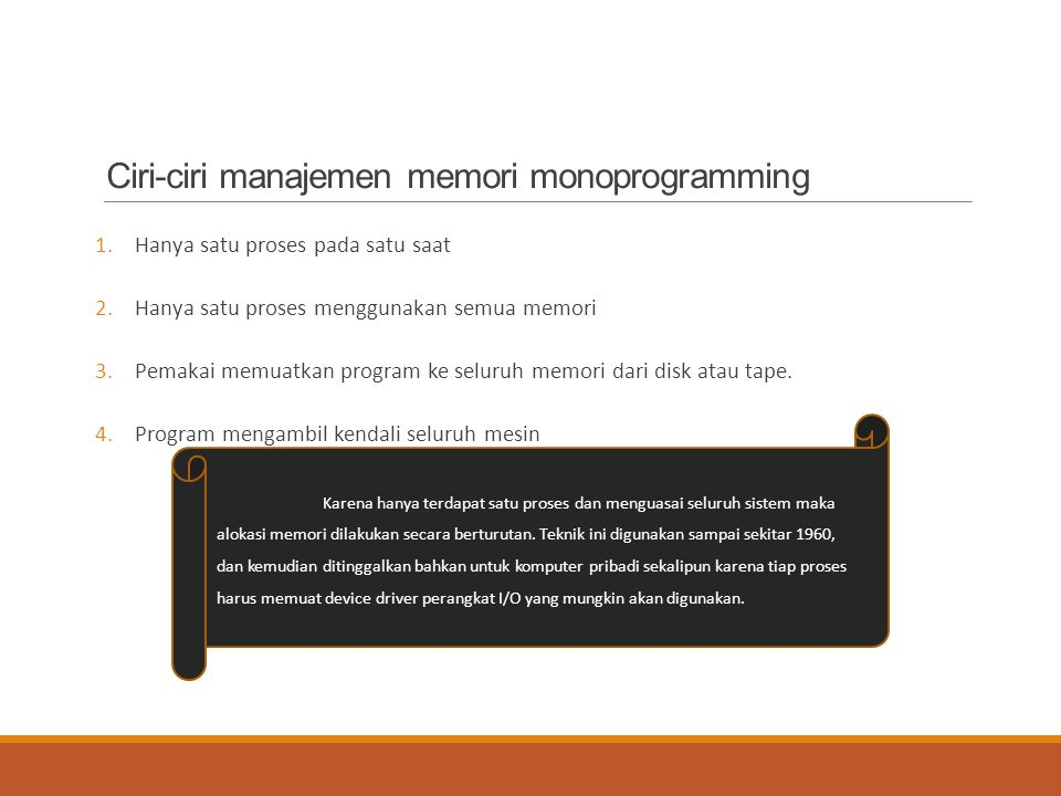 Ciri-ciri manajemen memori monoprogramming