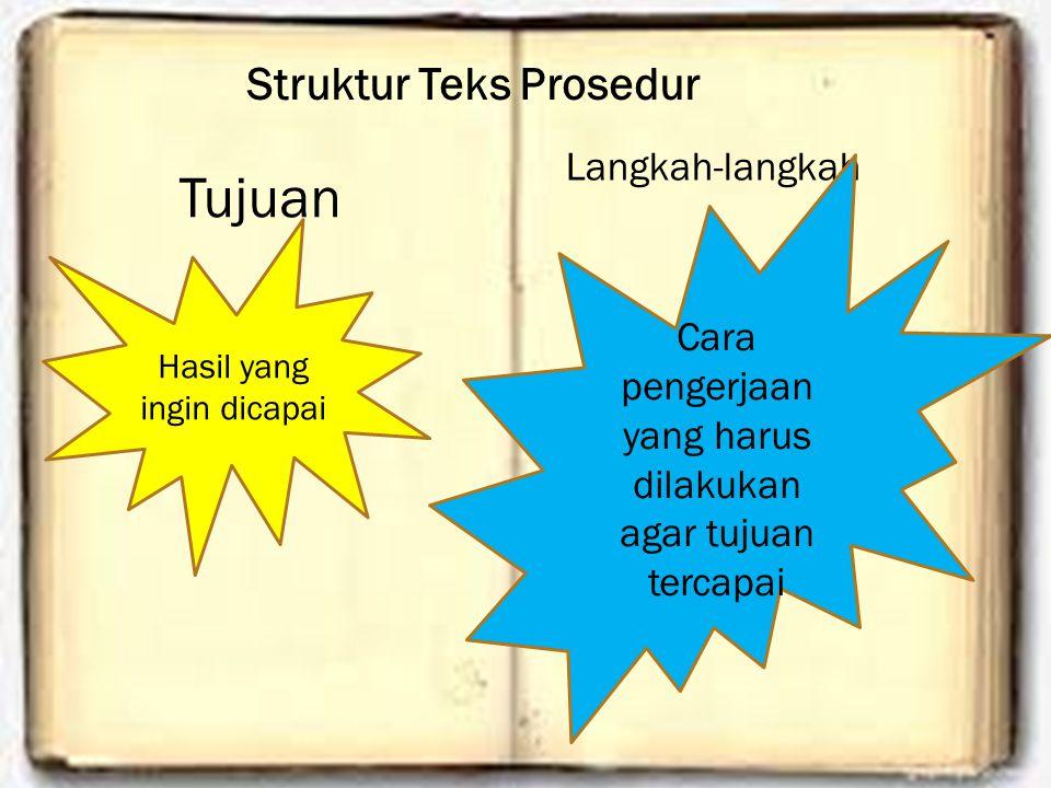 Tujuan Struktur Teks Prosedur Langkah-langkah