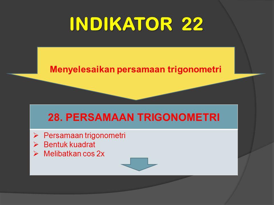 Menyelesaikan persamaan trigonometri 28. PERSAMAAN TRIGONOMETRI
