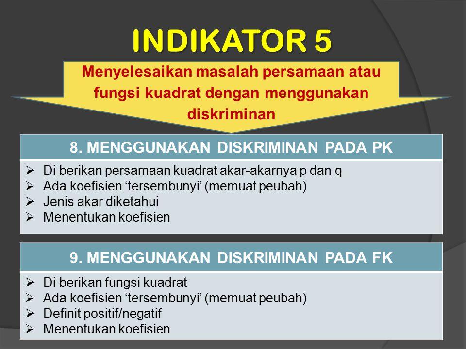 8. MENGGUNAKAN DISKRIMINAN PADA PK 9. MENGGUNAKAN DISKRIMINAN PADA FK