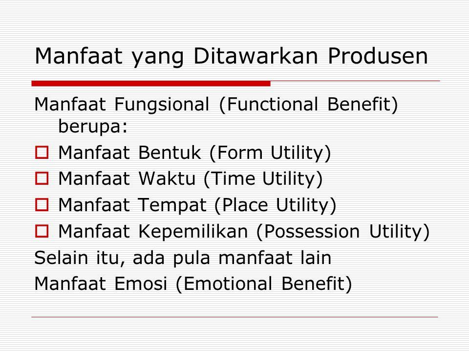 Manfaat yang Ditawarkan Produsen