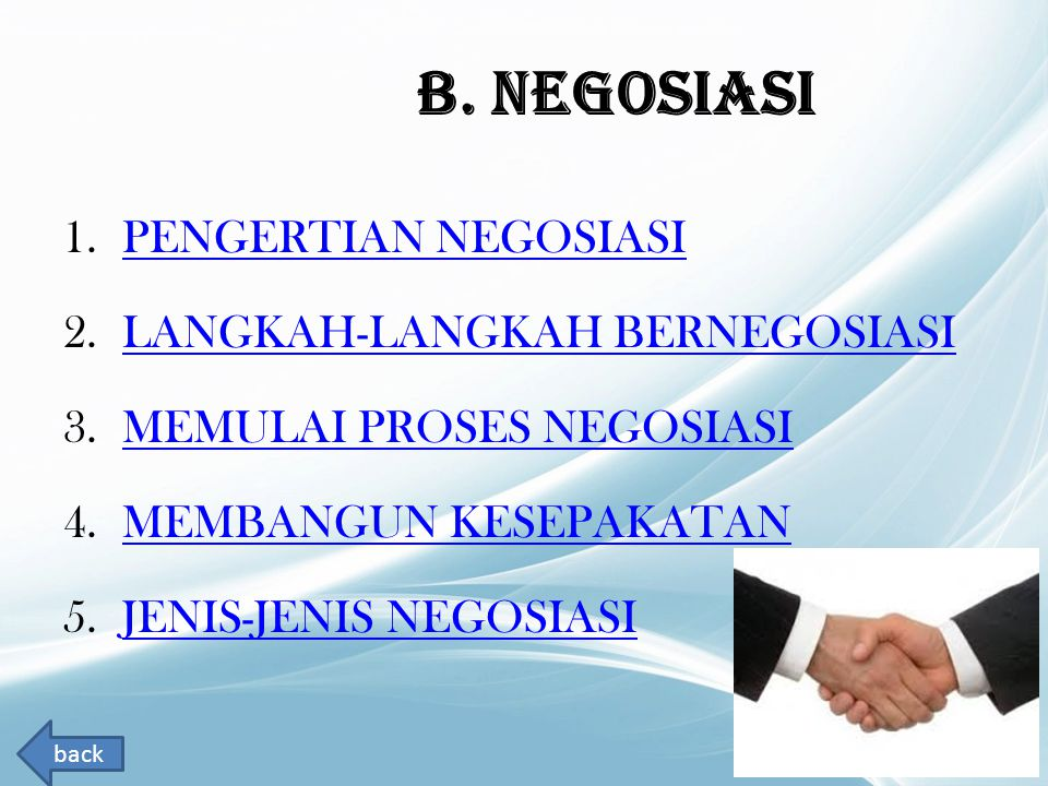 B. NEGOSIASI PENGERTIAN NEGOSIASI LANGKAH-LANGKAH BERNEGOSIASI