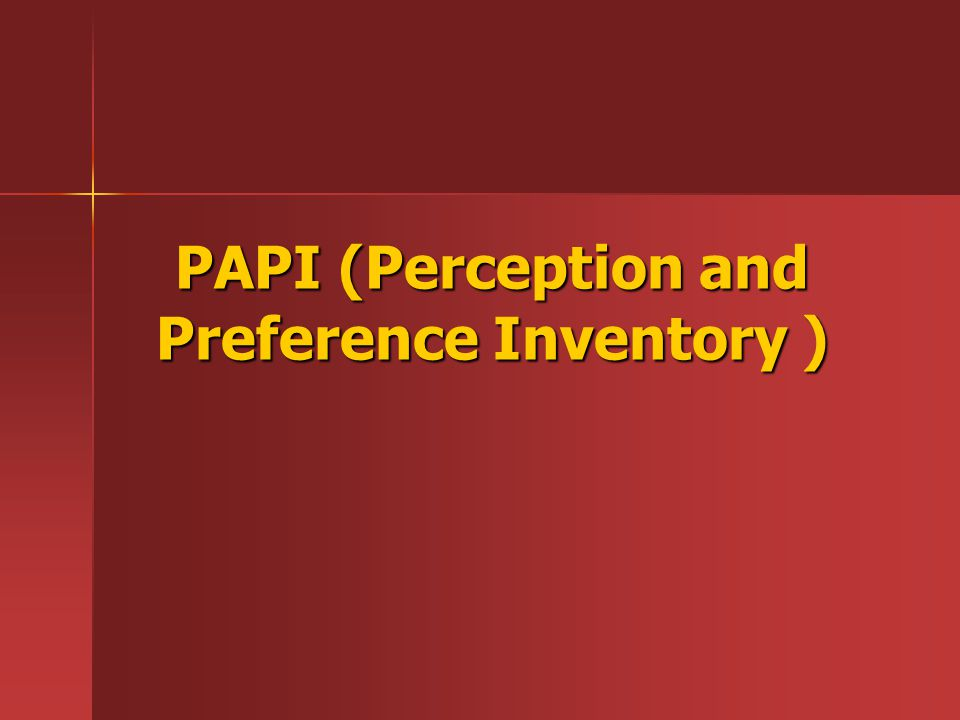 PAPI (Perception and Preference Inventory )
