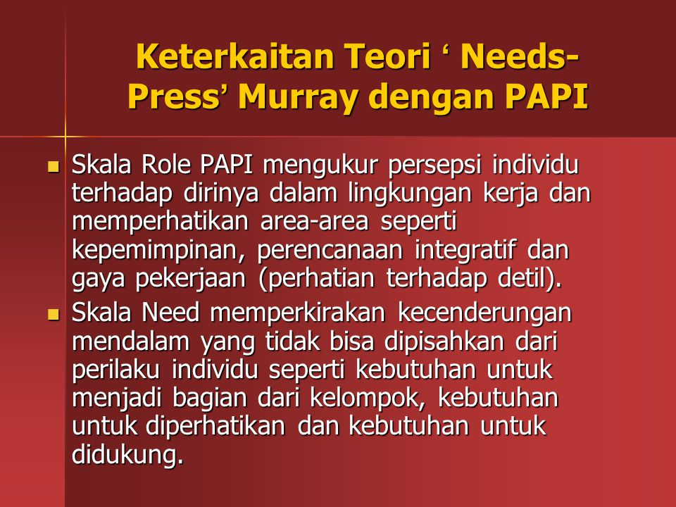 Keterkaitan Teori ' Needs-Press' Murray dengan PAPI