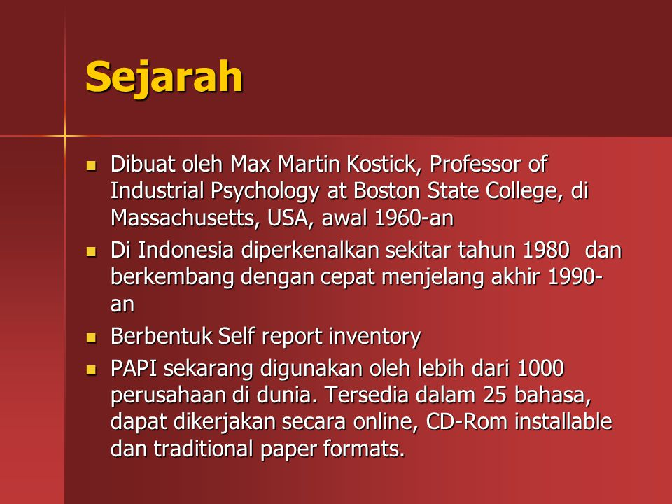 Sejarah Dibuat oleh Max Martin Kostick, Professor of Industrial Psychology at Boston State College, di Massachusetts, USA, awal 1960-an.