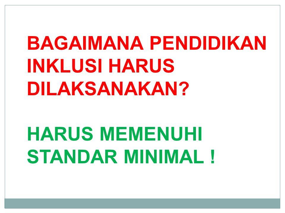 HARUS MEMENUHI STANDAR MINIMAL !