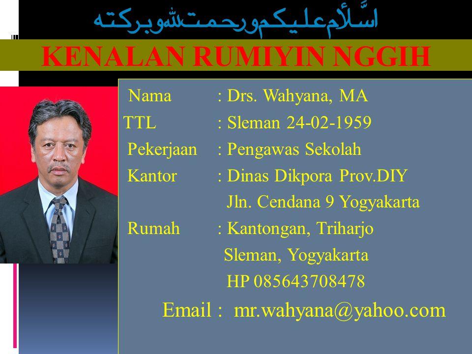 Email : mr.wahyana@yahoo.com