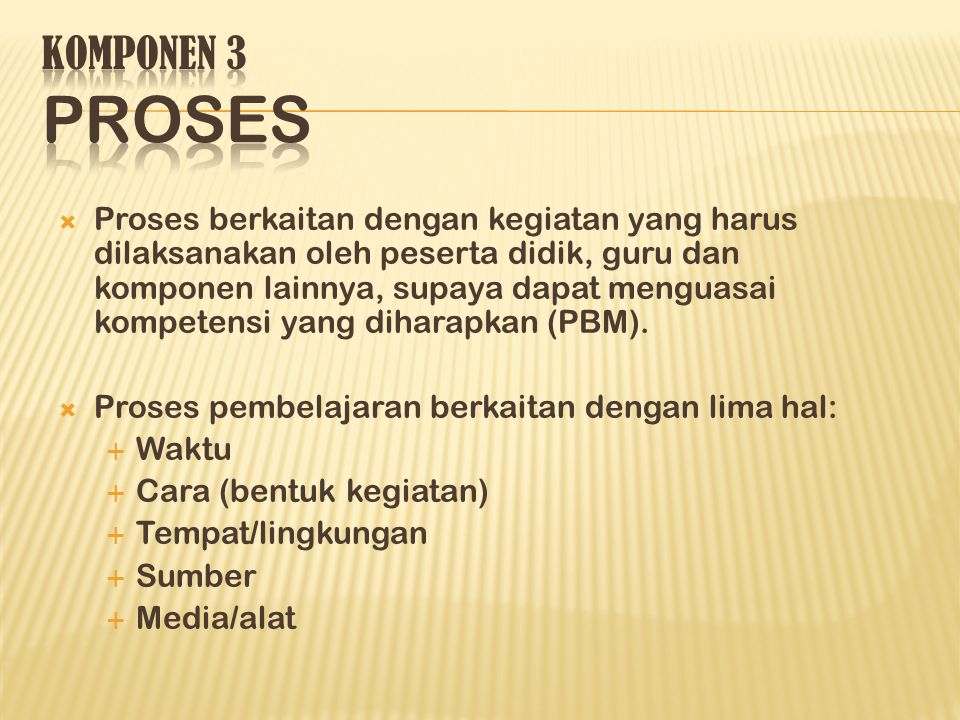 KOMPONEN 3 PROSES