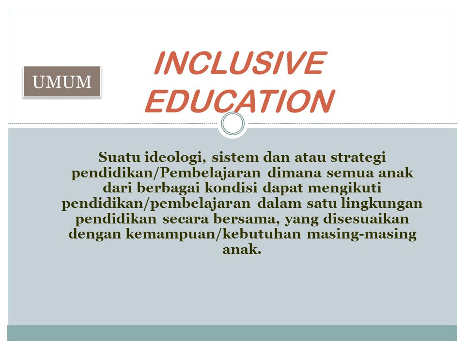 INCLUSIVE EDUCATION UMUM