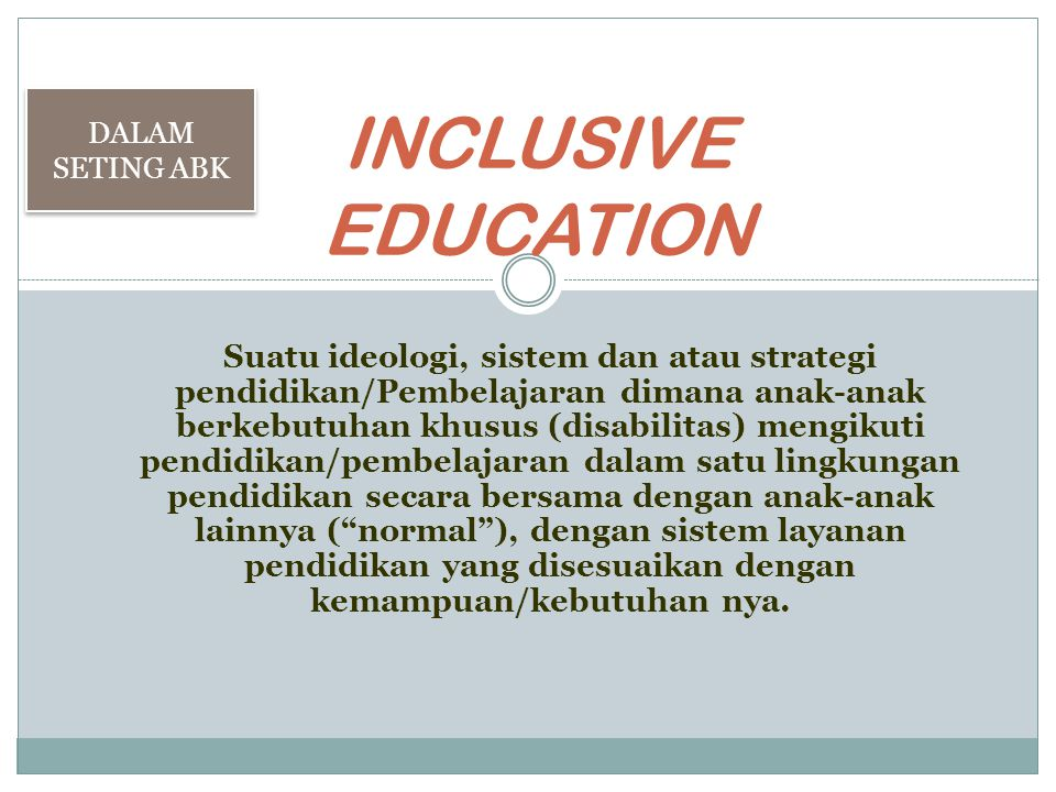 DALAM SETING ABK INCLUSIVE EDUCATION.