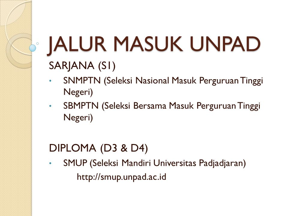 JALUR MASUK UNPAD SARJANA (S1) DIPLOMA (D3 & D4)