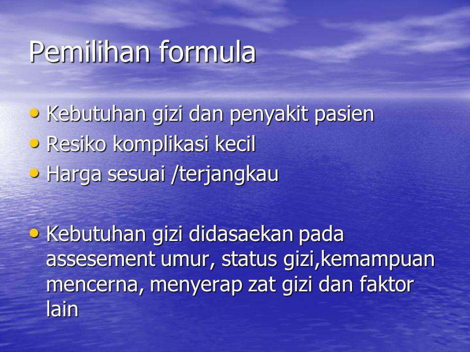 Pemilihan formula Kebutuhan gizi dan penyakit pasien
