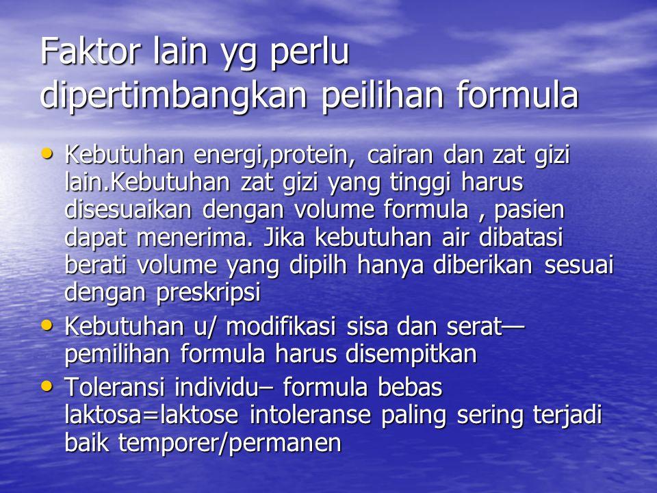 Faktor lain yg perlu dipertimbangkan peilihan formula