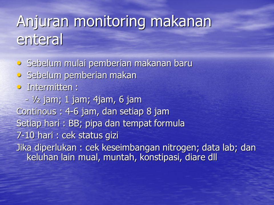 Anjuran monitoring makanan enteral