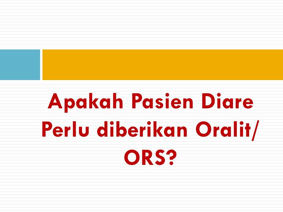 Apakah Pasien Diare Perlu diberikan Oralit/ ORS