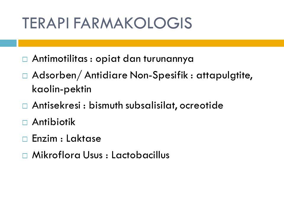 TERAPI FARMAKOLOGIS Antimotilitas : opiat dan turunannya