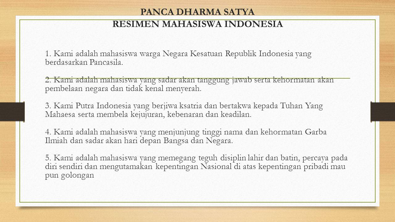 PANCA DHARMA SATYA RESIMEN MAHASISWA INDONESIA