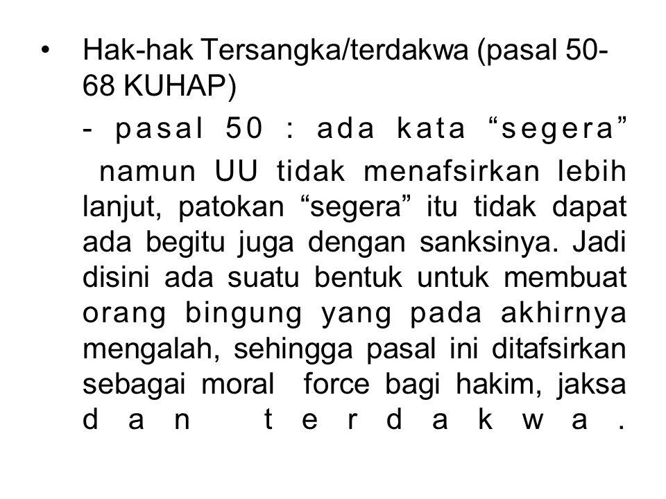 Hak-hak Tersangka/terdakwa (pasal 50-68 KUHAP)