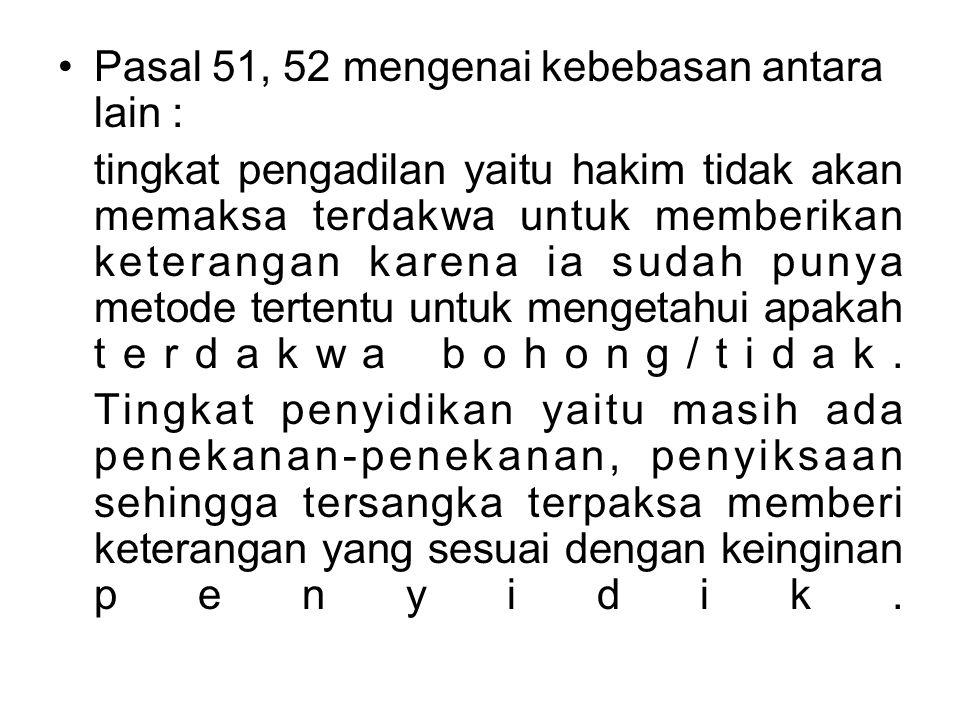 Pasal 51, 52 mengenai kebebasan antara lain :