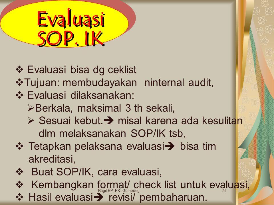 Evaluasi SOP. IK Evaluasi bisa dg ceklist