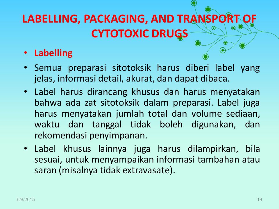 LABELLING, PACKAGING, AND TRANSPORT OF CYTOTOXIC DRUGS