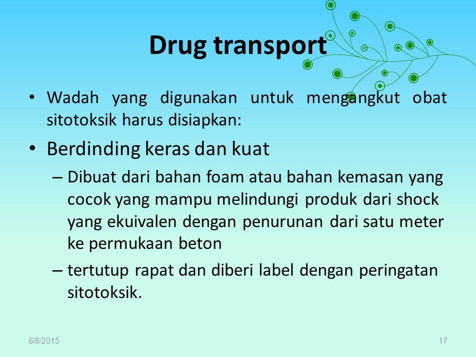 Drug transport Berdinding keras dan kuat