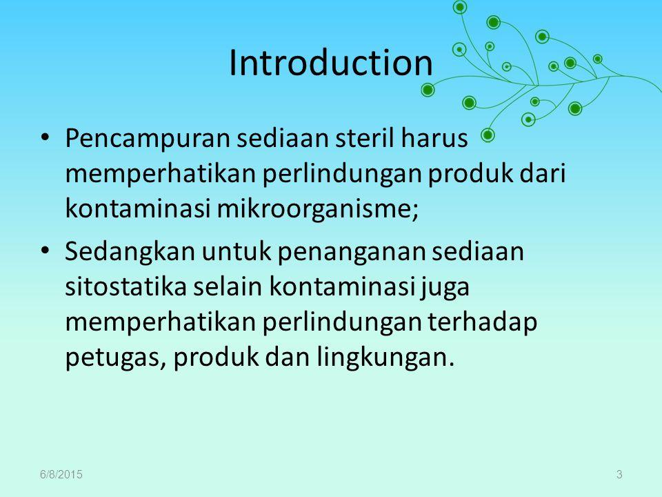 Introduction Pencampuran sediaan steril harus memperhatikan perlindungan produk dari kontaminasi mikroorganisme;
