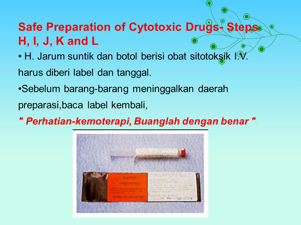 Safe Preparation of Cytotoxic Drugs- Steps H, I, J, K and L