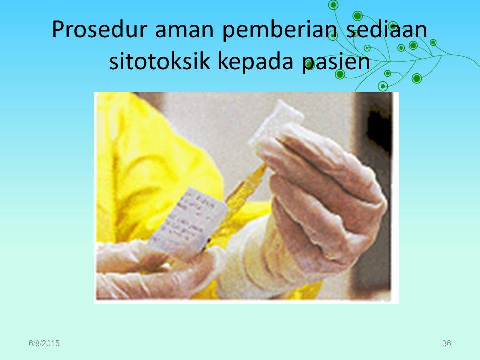 Prosedur aman pemberian sediaan sitotoksik kepada pasien