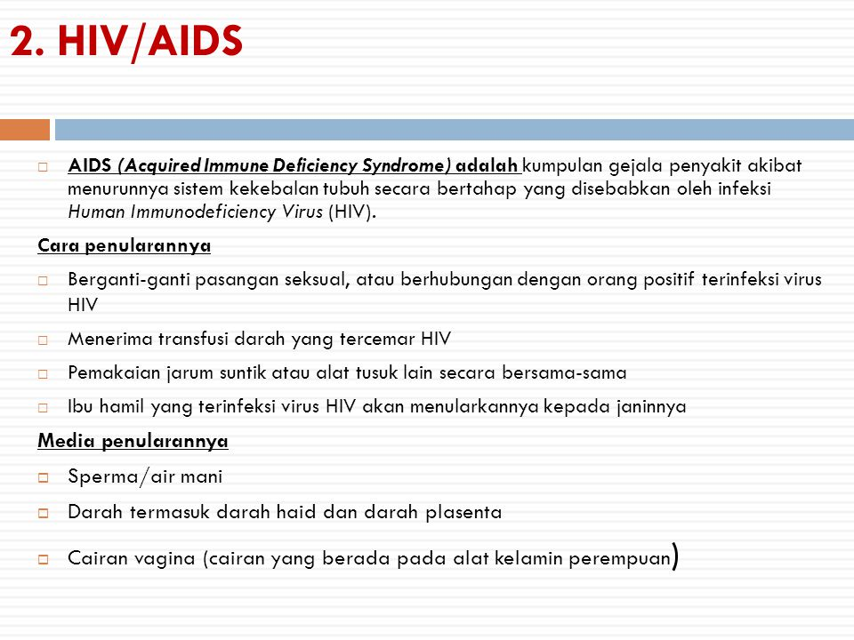 HIV/AIDS Media penularannya Sperma/air mani