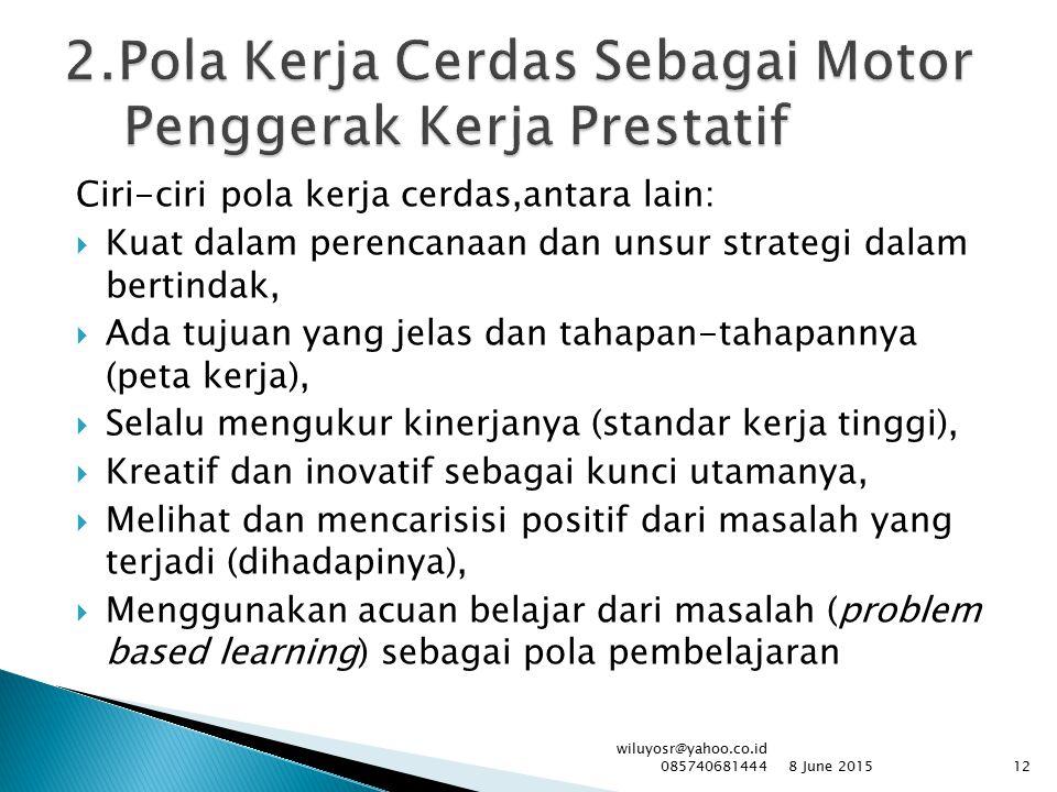 2.Pola Kerja Cerdas Sebagai Motor Penggerak Kerja Prestatif