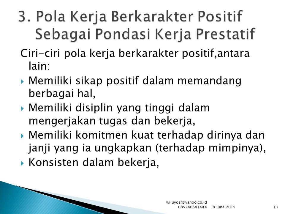 3. Pola Kerja Berkarakter Positif Sebagai Pondasi Kerja Prestatif
