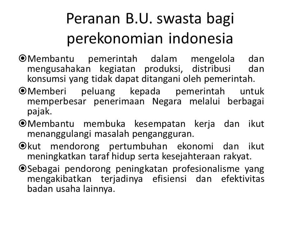 Peranan B.U. swasta bagi perekonomian indonesia