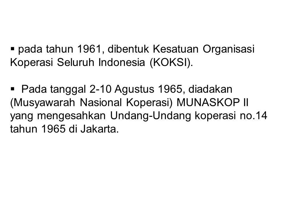 pada tahun 1961, dibentuk Kesatuan Organisasi Koperasi Seluruh Indonesia (KOKSI).