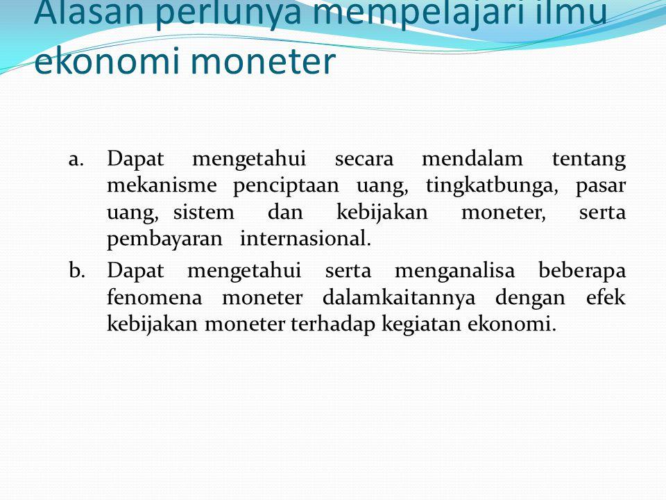 Alasan perlunya mempelajari ilmu ekonomi moneter